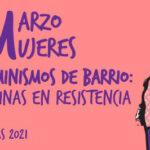Marzo Mujeres 2021: feminismos de barrio en Rivas