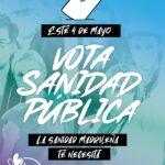 El 4 de mayo vota por la Sanidad Pública