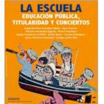 Teoría, política y práctica de la enseñanza concertada en España