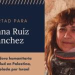 Esperamos que el juicio, aún sin garantías, sirva para liberar a la cooperante española Juana Ruiz encarcelada en Israel